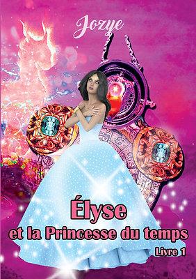 Élyse et la princesse du temps - Jozye