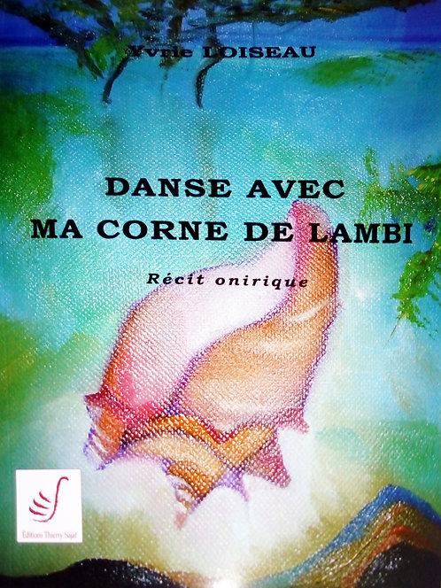 Danse avec ma corne Lambi - Yvrie Loiseau