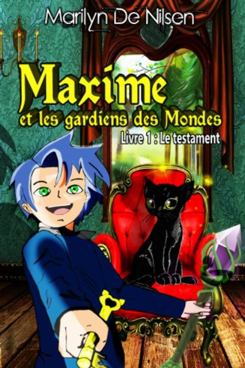 Maxime et les Gardiens des Mondes - Livre 1 : Le testament