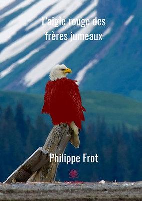 L'aigle rouge des frères jumeaux - Philippe Frot