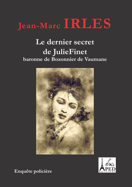 Le dernier secret de Julie FINET - Jean-Marc Irles