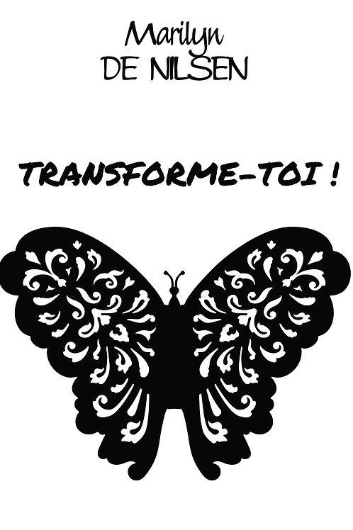 TRANSFORME TOI !
