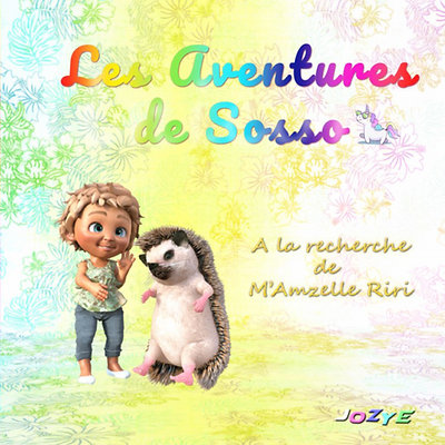 Les Aventures de Sosso A la recherche de M''Amzelle Riri - Jozye