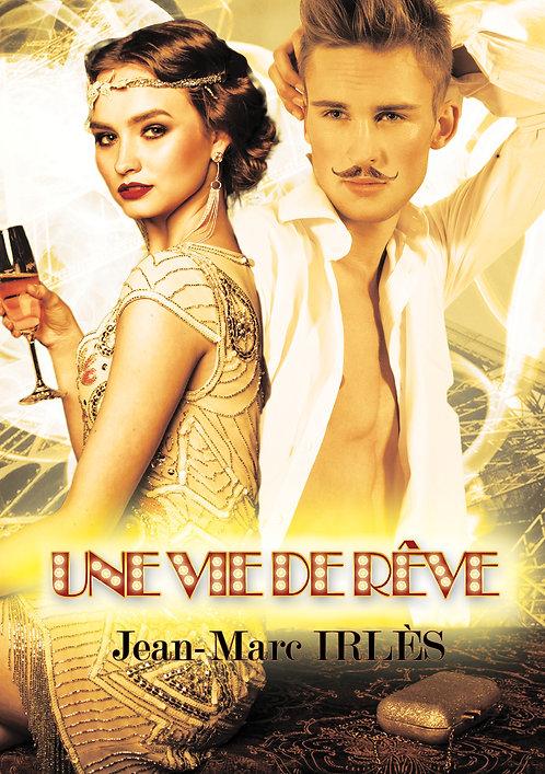 Une vie de rêve - Jean-Marc Irles