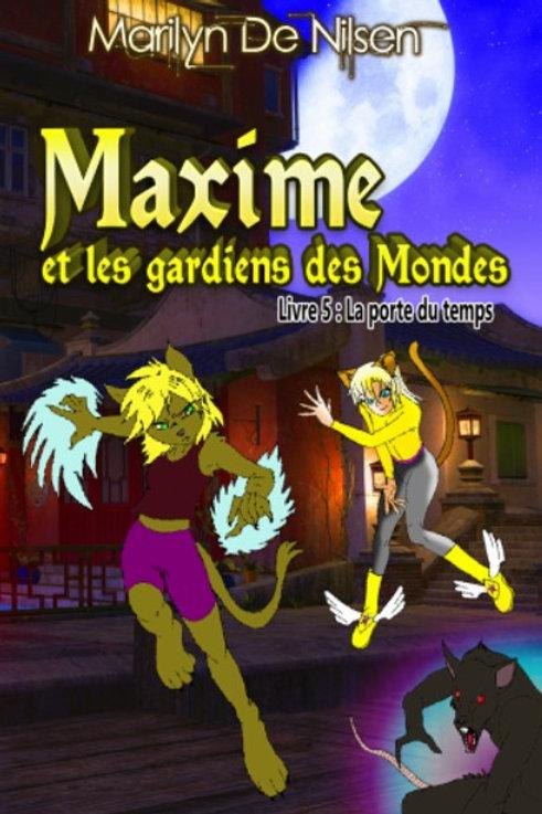 Maxime et les Gardiens des Mondes - Livre 5 : La porte du Temps