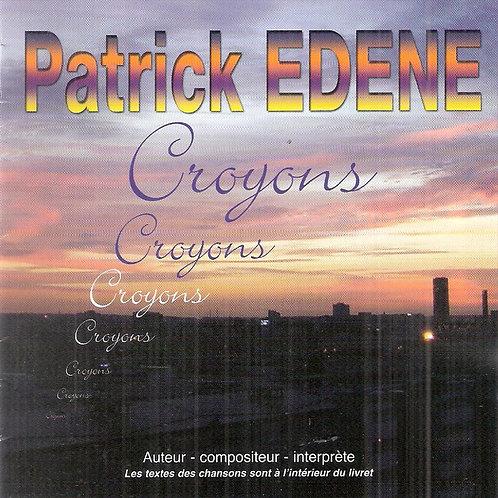 Croyons - Patrick Édène