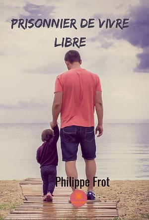 Prisonnier de vivre libre -1.png