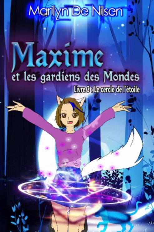 Maxime et les Gardiens des Mondes - Livre 3 : Le cercle de l'étoile
