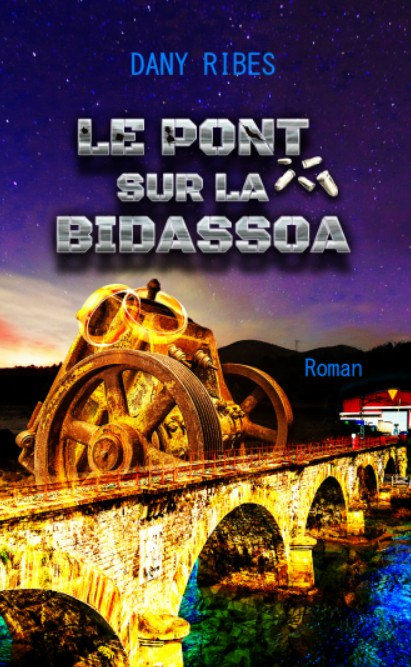 Le pont sur la Bidassoa - Dany RIBES