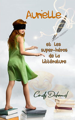 Aurielle et les super-héros de la littéarture - Cindy Duhamel
