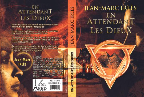 EN ATTENDANT LES DIEUX - Jean Marc IRLES