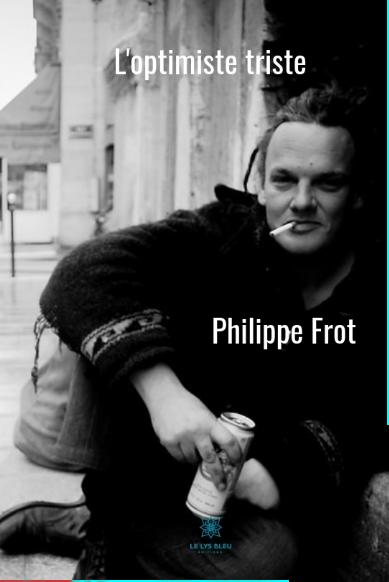 L'optimiste triste - Philippe Frot