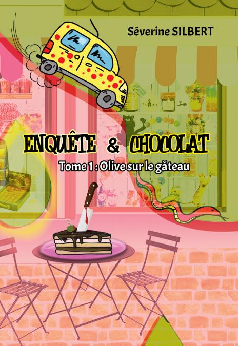 Enquête et Chocolat - Séverine Silbert