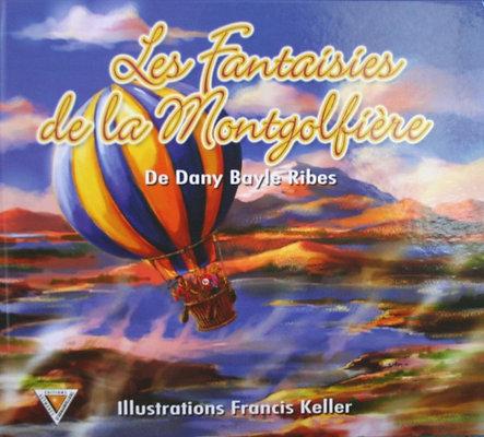 Les fantaisies de la Montgolfière - Dany RIBES