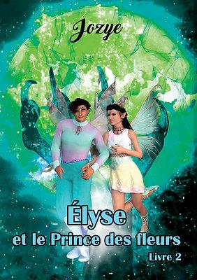 Élyse et le prince des fleurs - Jozye