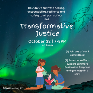 Second Anti-Oppression Work Group Meeting on Transformative Justice on 10/22 at 7:00pm (on Zoom)!