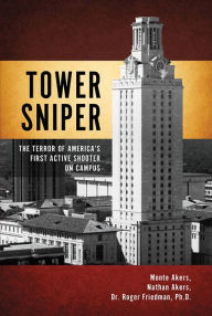 """Dr. Roger Friedman co-authors new book """"Tower Sniper: The Terror of America's First Active"""