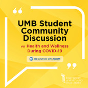 UMB Student Community Discussion on Health and Wellness During COVID-19 Feb. 18 @ 5 PM