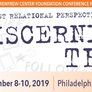 RENFREW CENTER FOUNDATION CONFERENCE FOR PROFESSIONALS - Feminist Relational Perspectives and Beyond