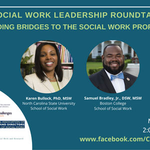 The Social Work Leadership Roundtable: Building Bridges to the Social Work Profession - March 24