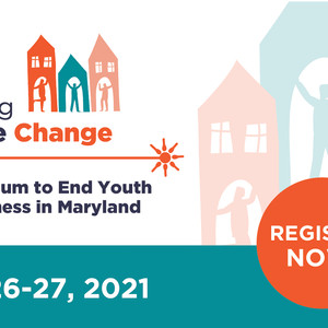 Registration Open! A Virtual Symposium to End Youth Homelessness in Maryland
