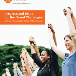 Grand Challenges for Social Work releases 5 year impact report