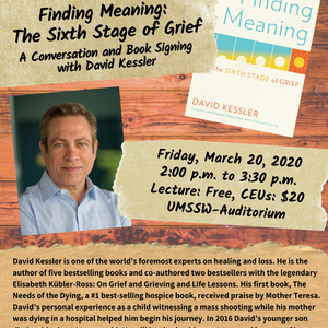 Finding Meaning: The Sixth Stage of Grief A Conversation and Booking Signing with David Kessler @ th