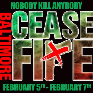Baltimore Ceasefire Weekend February 5-7!