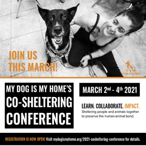 My Dog Is My Home Co-Sheltering Conference, March 2 - 4, 2021
