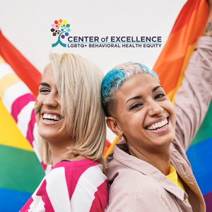 The Institute Launches Center of Excellence on LGBTQ+ Behavioral Health Equity