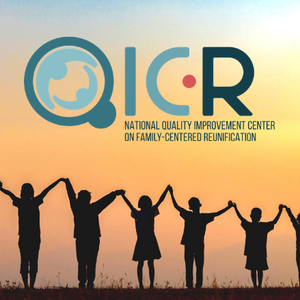 Launched! National Quality Improvement Center on Family-Centered Reunification