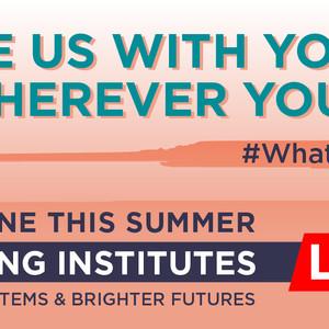 Training Institutes LIVE! Workshops All Summer Long!