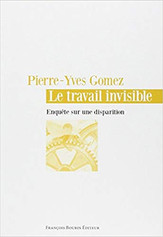 Le travail invisible - Pierre-Yves GOMEZ
