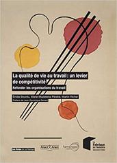 La qualité de vie au travail : un levier de compétitivité: Refonder les organisations du travail -  Martin RICHER Marie-Madeleine PERETIE Emilie BOURDU
