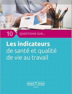 10 questions sur ... les indicateurs de santé et de Qualité de Vie au Travail - ANACT