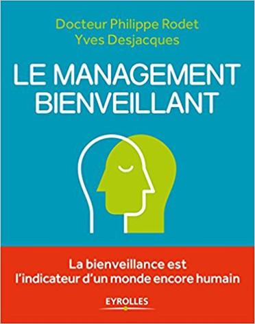 Le management bienveillant - Philippe RODET et Yves DESJACQUES