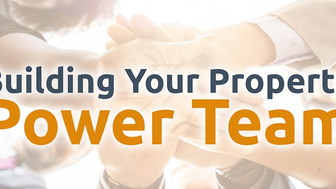 Building your Property Power Team