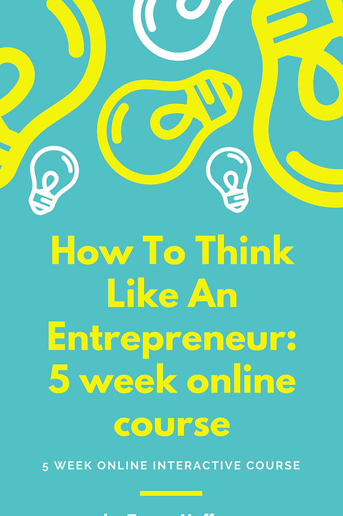 5 week online course: How to Think Like an Entrepreneur