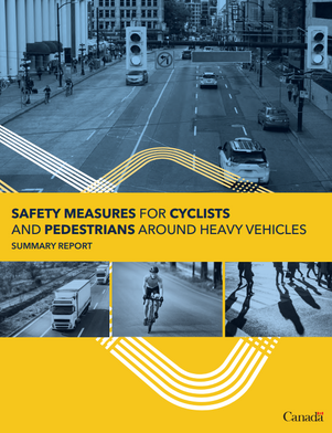 Canada Safety Measures for Cyclists & Pedestrians Around Heavy Vehicles