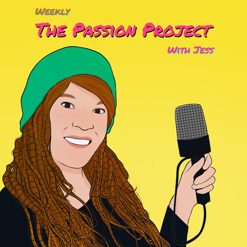 The Passion Project with Jess