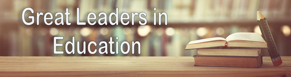 Great Leaders in Education