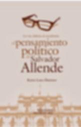Pensamiento Político de Salvador Allende de Eliseo Lara Órdenes Edciones A89