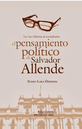 La vía chilena al socialismo. Pensamiento político de Salvador Allende (AGOTADO)