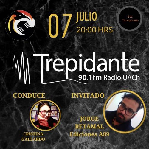 "Programa de Radio ""Trepidante"". Cristina Gallardo entrevista a Jorge E. Retamal Hidalgo."