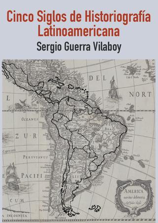 """Cinco siglos de historiografía Latinoamericana"" (AGOTADO)"