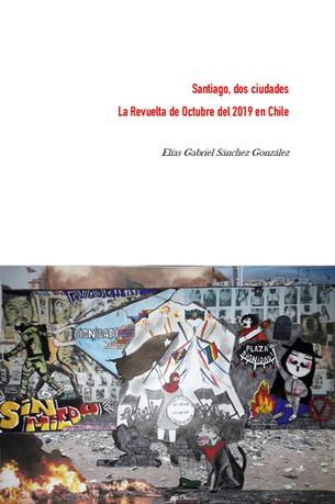 Santiago, dos ciudades. La Revuelta de Octubre del 2019 en Chile