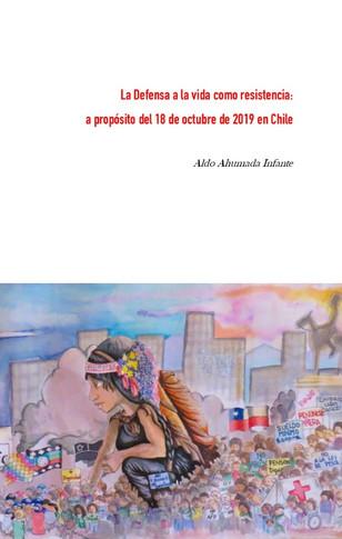 La Defensa a la vida como resistencia: a propósito del 18 de octubre de 2019 en Chile