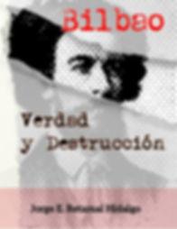Bilbao Verdad y Destrucción de Jorge E. Retamal Hidalgo Edciones A89
