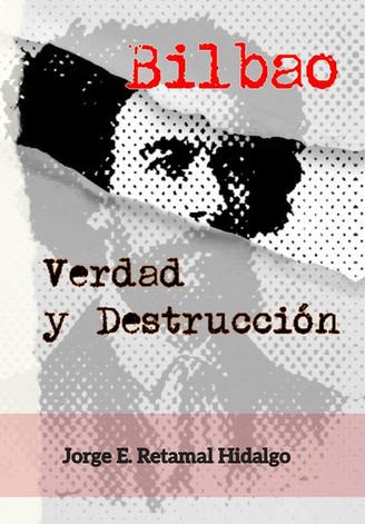 """""""Bilbao. Verdad y Destrucción"""" (AGOTADO)"""