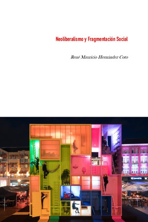 """""""Neoliberalismo y Fragmentación Social"""""""